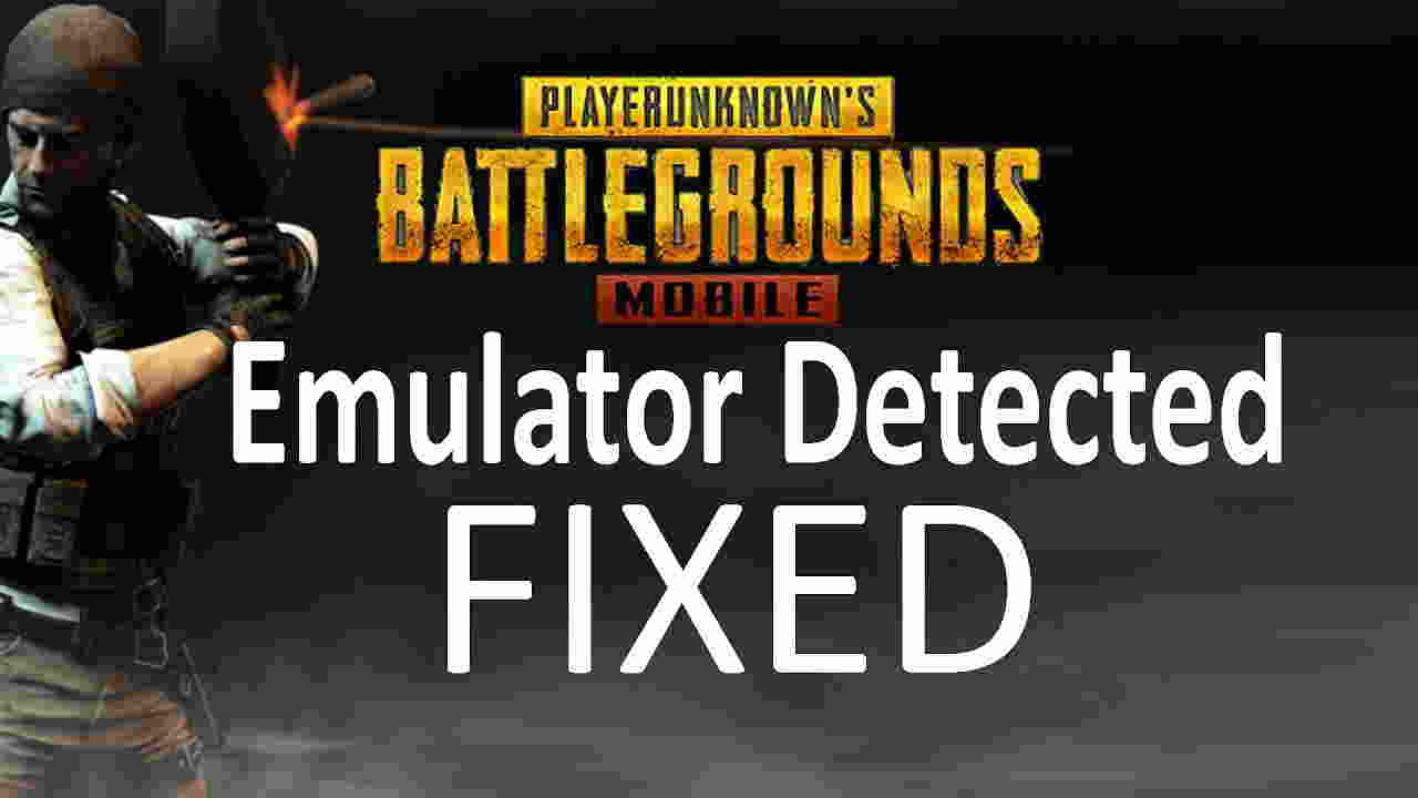 Fix PUBG Mobile Emulator Detected
