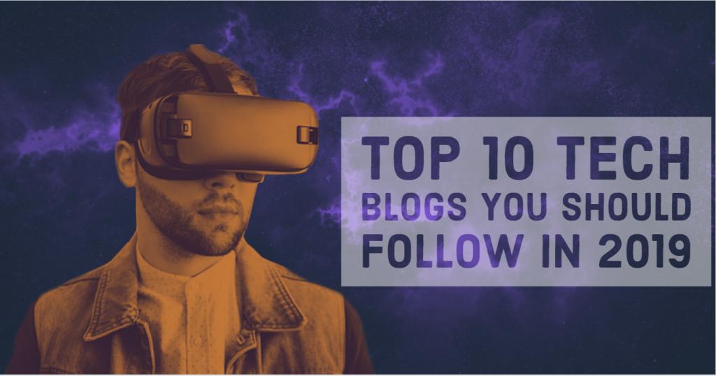 Top 10 tech blogs you should follow in 2019