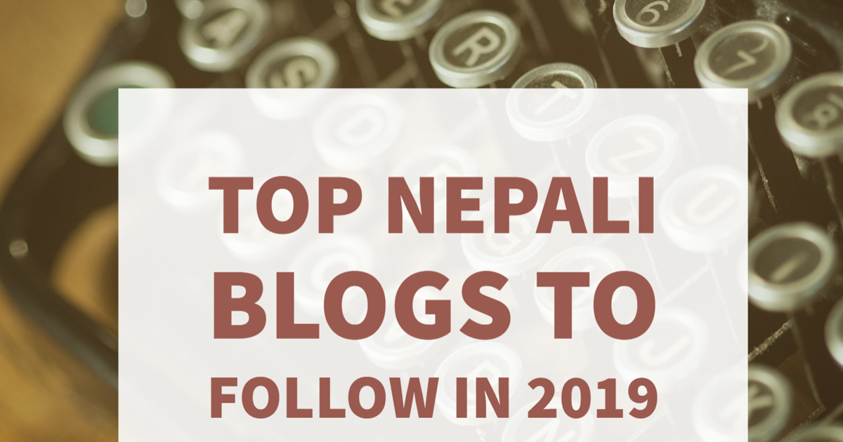 Top 30 Nepali Blogs to Follow in 2019