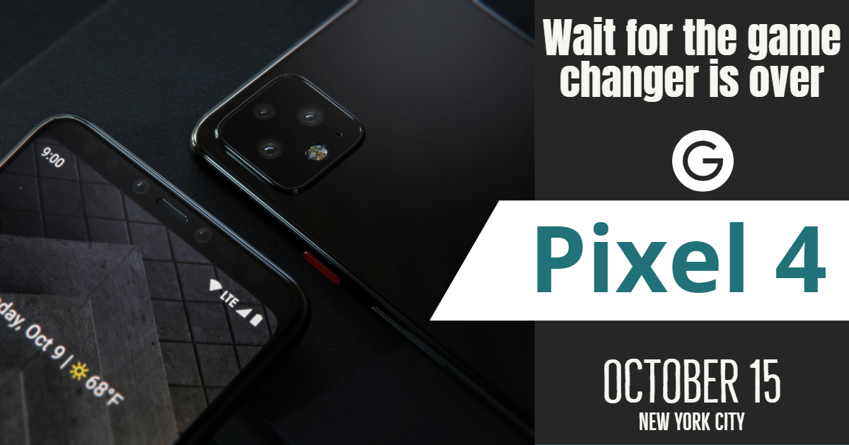 Pixel 4 – Big Boy is coming.(Leaks, Release Date, Specs, and News!)