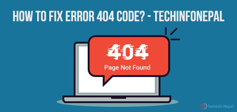 What is the 404 Error Code and how to solve this error? 1