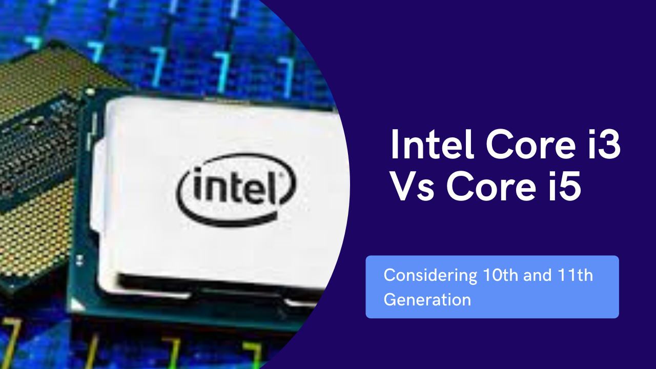 Difference between core i3 vs core i5